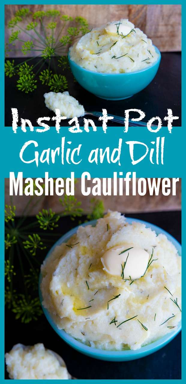 Instant Pot Mashed Cauliflower #garlic #dill #mashed #cauliflower #instantpot #recipe