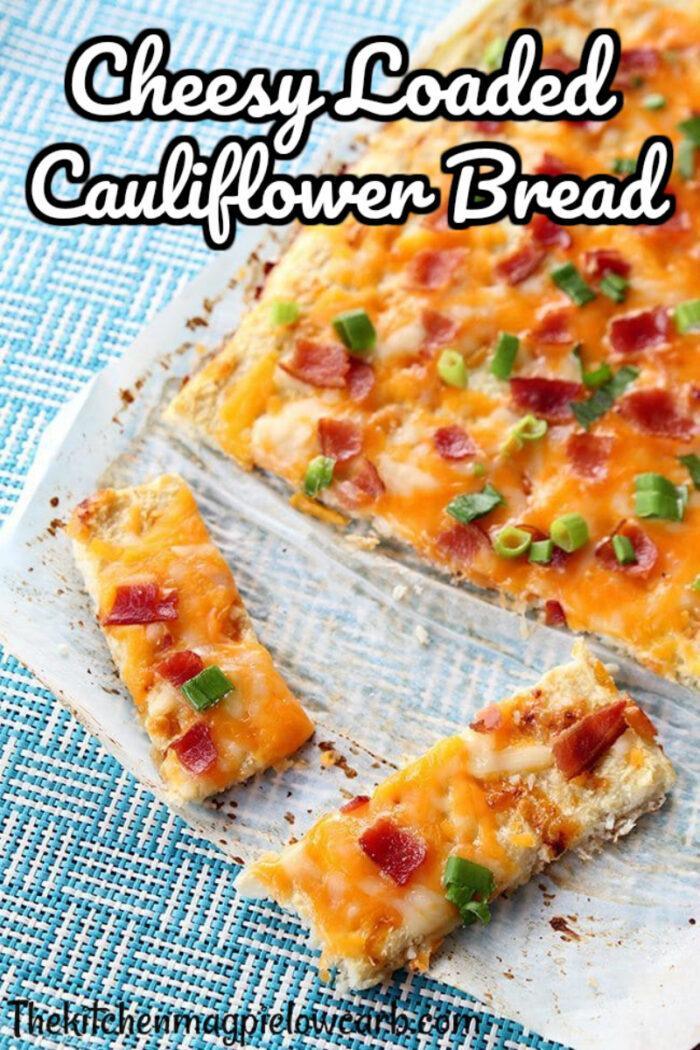 Cheesy Loaded Cauliflower Bread