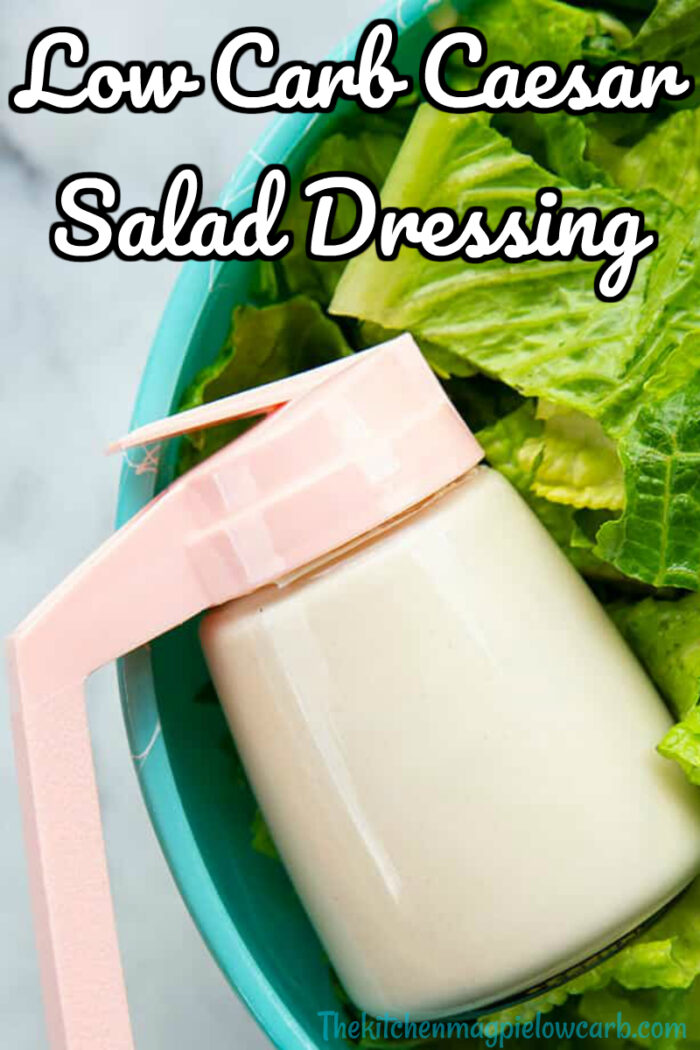 Low Carb Caesar Salad Dressing is simple and keeps for days in the fridge!